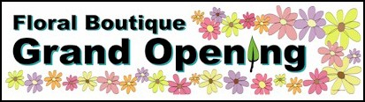 Floral Boutique Grand Opening Banner 2ft x 8ft